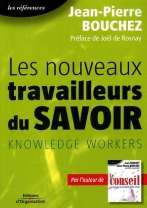 Jean Pierre Bouchez- Les nouveaux travailleurs du savoir