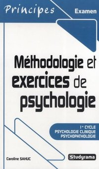 Méthodologie et exercices de psychologie - 1er cycle psychologie clinique, psychopathologie