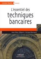 Arnaud Bernard, Jean-Marc Béguin - L'essentiel des techniques bancaires