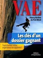 T.Berthet du Prat-Mirail - Vae: les cles d'un dossier gagant. validez les acquis de l'experience