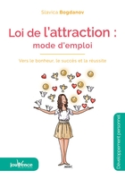 La loi de l'attraction : mode d'emploi