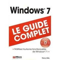 Windows 7 - Le guide complet