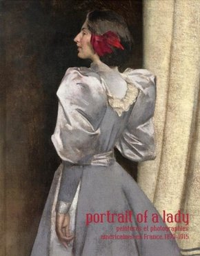 Portrait of a lady - Peintures et photographies américaines en France, 1870-1915