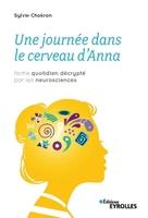 S.Chokron - Une journée dans le cerveau d'Anna