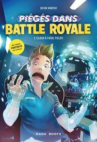 Fortnite - Piégés dans Battle Royale - Tome 1