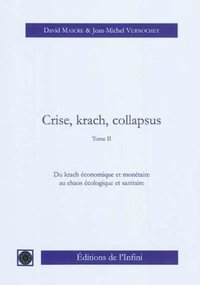 Crise, krach, collapsus - Tome 2