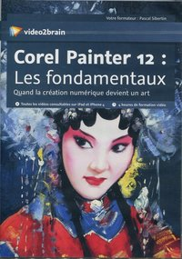 Corel Painter 12 : les fondamentaux