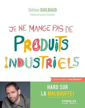 S.Guilbaud- Je ne mange pas de produits industriels