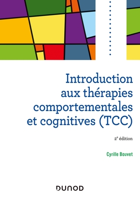 Introduction aux thérapies comportementales et cognitives (tcc) - 2e éd.