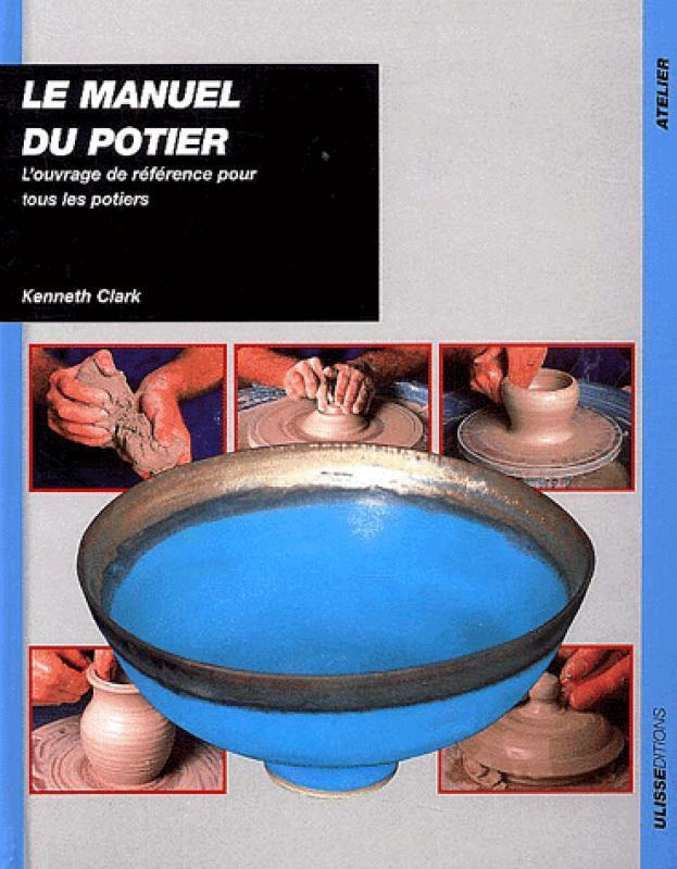 Le Manuel Du Potier L Ouvrage De Reference Pour Tous Les Potiers Librairie Eyrolles