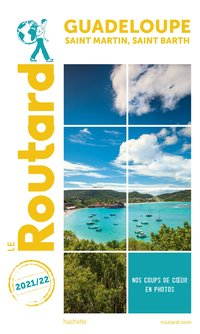 Guide du routard guadeloupe saint-martin, saint-barth 2021/22