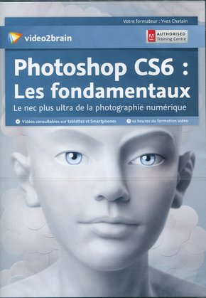 Photoshop CS6 -  Les fondamentaux