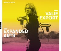 Valie export : expanded arts