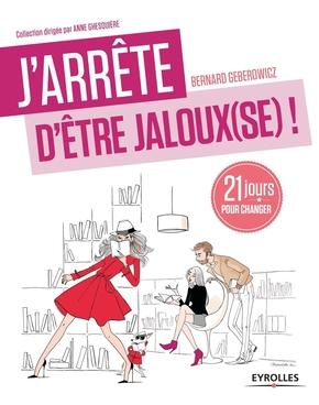 B.Geberowicz- J'arrête d'être jaloux(se) !