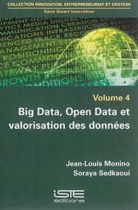 BIG DATA, OPEN DATA ET VALORISATION DES DONNEES  VOLUME 4