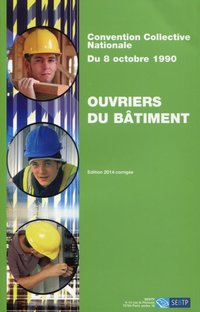 Ouvriers du bâtiment - Convention collective nationale du 8 octobre 1990