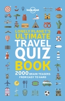 Lonely planet's ultimate travel quiz book 1ed -angglais-