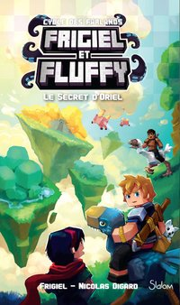 Frigiel et Fluffy, le cycle des Farlands - Tome 3