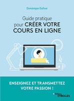 D.Dufour - Guide pratique pour créer votre cours en ligne
