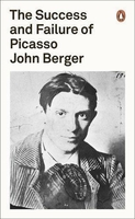 John berger the success and failure of picasso