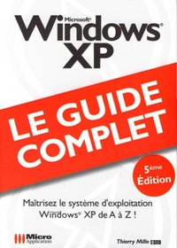 Microsoft Windows XP -  Le guide complet