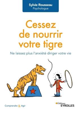 S.Rousseau- Cessez de nourrir votre tigre