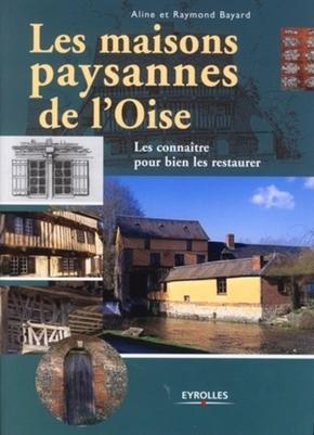 Aline Puiguinier-Bayard- Les maisons paysannes de l'oise