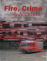 Fire, Crime and Accident