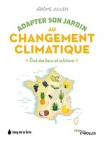 J.Jullien - Adapter son jardin au changement climatique