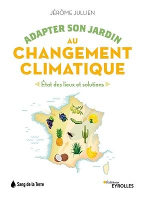 J.Jullien- Adapter son jardin au changement climatique