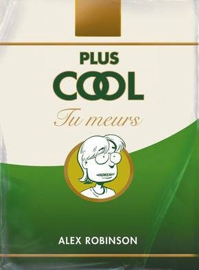 Plus cool tu meurs