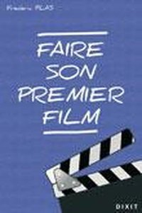 Faire son premier film