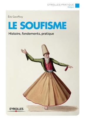 E.Geoffroy- Le soufisme histoire fondements pratique