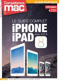 Le guide complet iPhone, iPad avec IOS 8
