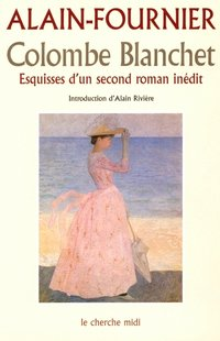Colombe blanchet - esquisses d'un second roman inédit
