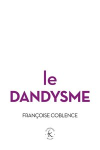 Le dandysme, obligation d'incertitude