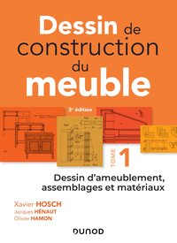 Dessin de construction du meuble - Tome 1