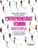Marie-Claire Capobianco, Martine Liautaud - Entrepreneuriat féminin
