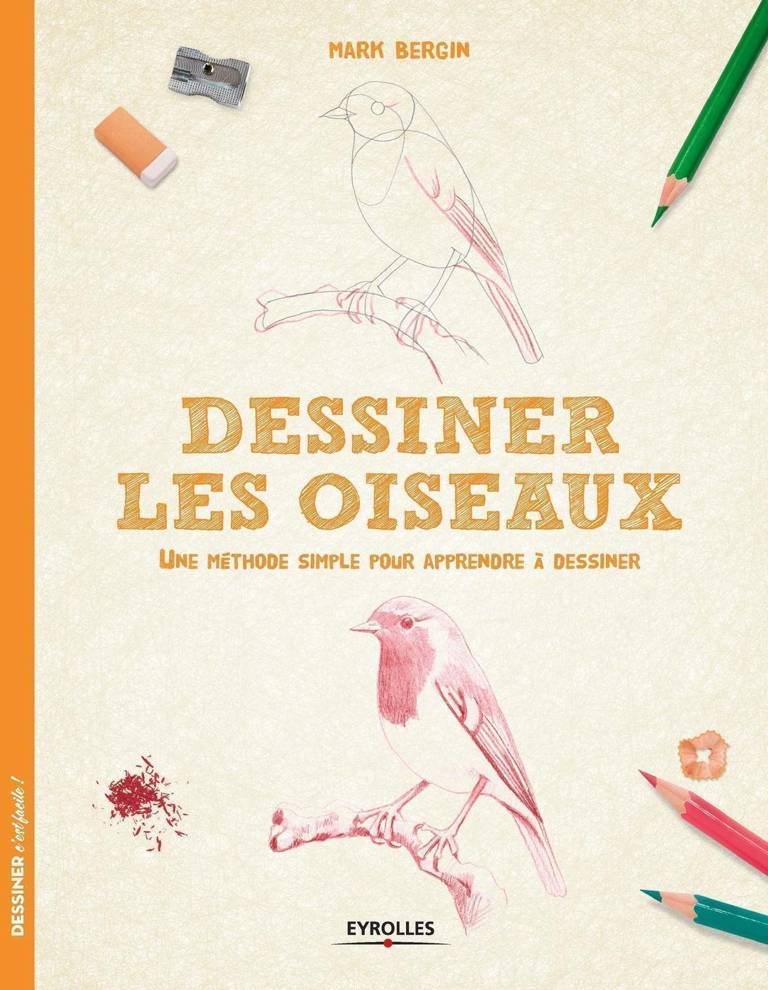 Dessiner Les Oiseaux Mark Bergin Librairie Eyrolles