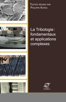 La tribologie : fondamentaux et applications complexes