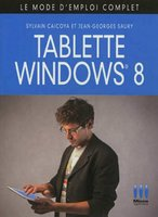 Tablette Windows 8 -  Le mode d'emploi complet