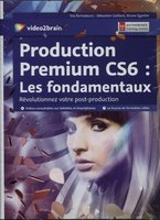 Production Premium CS6 - Les fondamentaux