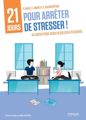 Amar, Patrick ; Andre, Sylvie ; Baumgertner, Stephanie- Coffret 21 jours pour arrêter de stresser !