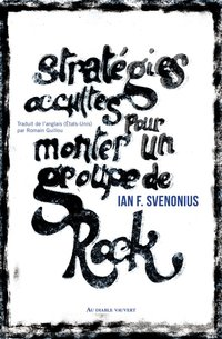 Strategies occultes pour monter un groupe de rock