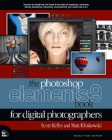 The Adobe Photoshop Elements 9 Book for Digital Photographers
