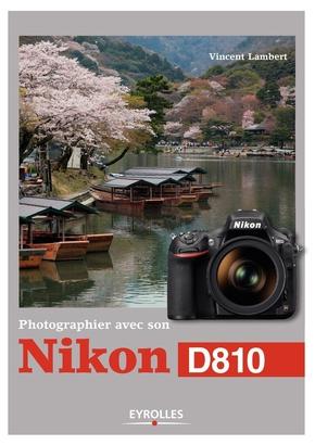 Lambert, Vincent- Photographier avec son Nikon D810