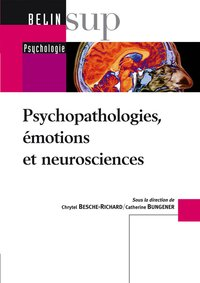 Psychopathologies, émotions et neurosciences