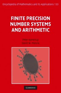 Finite Precision Number Systems and Arithmetics