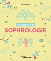 M.-O.Brus - 50 exercices de sophrologie