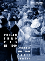 Philanthropes en 1900. londres, new york, paris, genève